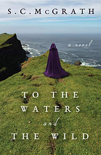 To the Waters and the Wild: A Novel