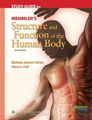 By Barbara Janson Cohen, Kerry L. Hull: Study Guide for Memmler's Structure and Function of the Human Body, Ninth Edition Ninth (9th) Edition ebook