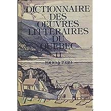 DICTIONNAIRE DES OEUVRES LITTÉRAIRES DU QUÉBEC T.02