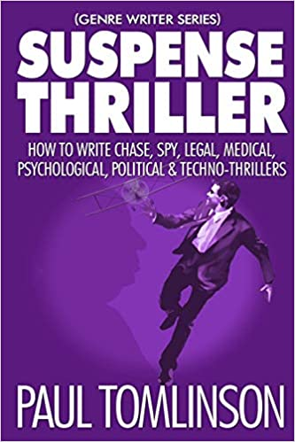 Suspense Thriller: How to Write Chase, Spy, Legal, Medical