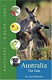 Australia: the East (Travellers' Wildlife Guides)