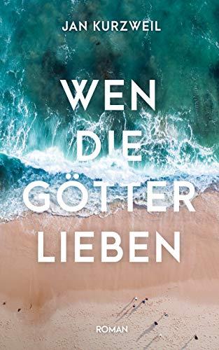 Wen die Götter lieben (German Edition)