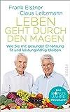 Leben geht durch den Magen: Das Bonusjahre-Programm: Wie Sie mit gesunder Ernährung fit und leistungsfähig bleiben (German Edition)