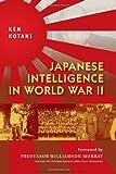 Japanese Intelligence in World War II, Ken Kotani, 1846034256