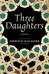 Three Daughters: A Novel by Consuelo Saah Baehr (2014-11-25)
