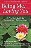 img - for Being Me, Loving You: A Practical Guide to Extraordinary Relationships (Nonviolent Communication Guides) book / textbook / text book