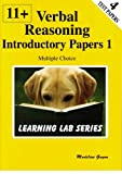 11+ Introductory Practice Papers: Bk. 1: Verbal Reasoning Multiple Choice (Learning Lab)