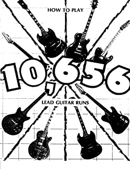 How    to Play    10  656    Lead    Guitar Runs  Complete Guitar