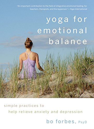 Relieve Anxiety (Yoga for Emotional Balance: Simple Practices to Help Relieve Anxiety and Depression)
