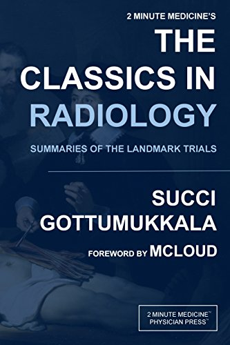 Download for free 2 Minute Medicine's The Classics in Radiology: Summaries of the Landmark Trials, 1e