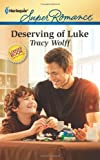 Deserving of Luke, Tracy Wolff, 0373717032