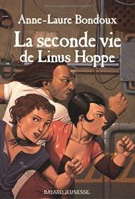 La Seconde vie de Linus Hoppe par Anne-Laure Bondoux