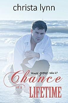 Chance of a Lifetime by [Lynn, Christa]