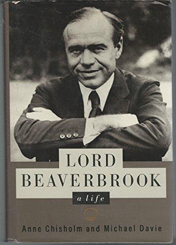 Lord Beaverbrook: A Life
