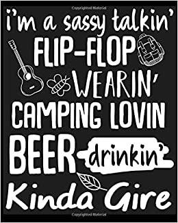I/'m a Sassy Flip Flop Wearin Campin Loving Kinda Girl