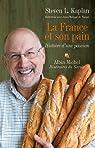 La France et son pain. Histoire d'une passion par Kaplan
