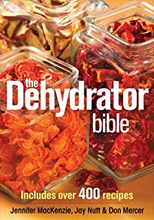 The Dehydrator Bible: Includes over 400 Recipes (0778802132)   Amazon Products