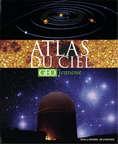 Atlas du ciel [GEO Jeunesse] A anneaux – 28 avril 2005 Robin Scagell Gallimard Jeunesse 2070500373 9782070500376_SOCA_US