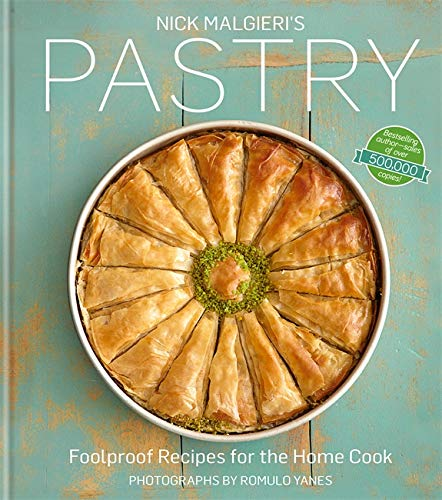 (Nick Malgieris Pastry: Foolproof Recipes for the Home Cook)