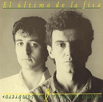 Como La Cabeza Al Sombrero : El Último De La Fila: Amazon.es: Música