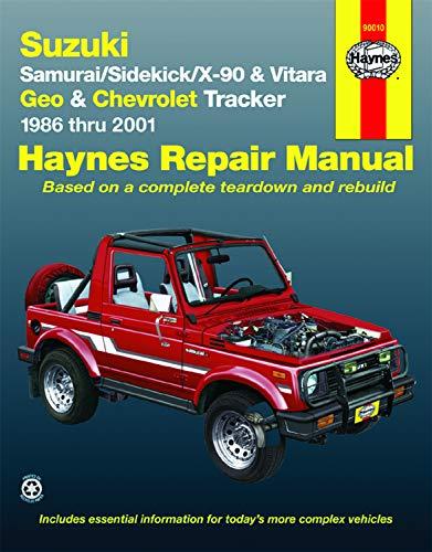 Suzuki Samurai/Sidekick (86-98), X-90 (96-98), Vitara (99-01), Geo Tracker (86-97) & Chevrolet Tracker (98-01) Technical Repair Manual (Haynes Repair Manuals)