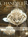 The Chandelier through the Centuries : A History of Great European Styles, McCaffety, Kerri, 0970933657
