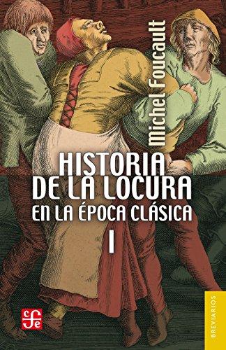 Descargar Libro Historia De La Locura En La época Clásica, I Michel Foucault