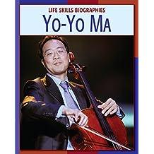 Yo-Yo Ma (21st Century Skills Library: Life Skills Biographies)
