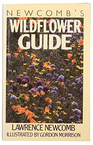 NEWCOMB'S WILDFLOWER GUIDE. AN INGENIOUS NEW KEY SYSTEM...