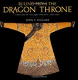 Ruling from the Dragon Throne, John E. Vollmer, 1580083072