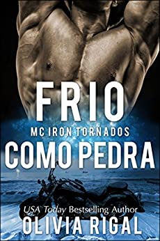 Frio Como Pedra (Iron Tornadoes #1) (Portuguese Edition) by [Rigal, Olivia]