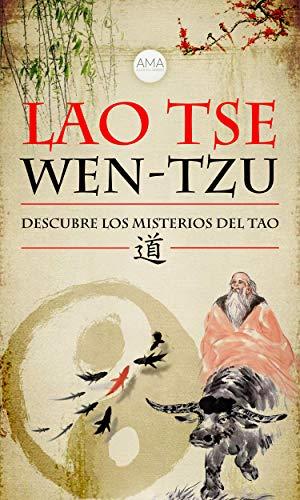 Wen-Tzu: Descubre los Misterios del Tao (Spanish Edition)