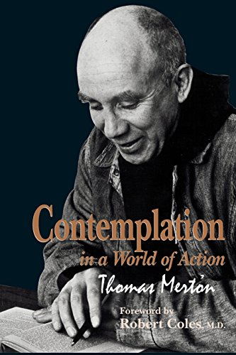 Contemplation In A World Of Action: Second Edition, Restored And Corrected (GETHSEMANI STUDIES P)