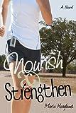Nourish and Strengthen, Maria Hoagland, 0615535615