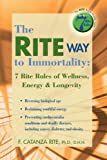 The Rite Way to Immortality, F. Catanza Rite, 1933669012