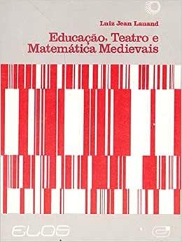 Educação, teatro e matemática medievais - 9788527304405