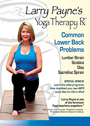 Larry Paynes Yoga Therapy Rx: Common Lower Back Problems ...