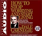 How to Stop Worrying and Start Living Unabridged Edition by Carnegie, Dale published by Simon & Schuster Audio (1999) Audio CD
