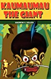 Kaumaumau, the Giant, Andrew V. Solien, 9980939605