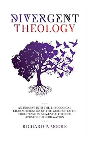 Divergent Theology An Inquiry Into The Theological Characteristics