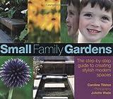 Small Family Gardens, Caroline Tilston, 0470065559