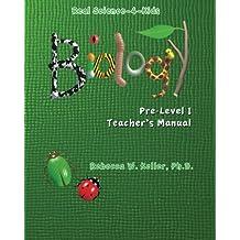 Real Science-4-Kids Pre Level Biology Teachers Manual