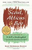 Scout, Atticus and Boo, Mary McDonagh Murphy, 0061924121
