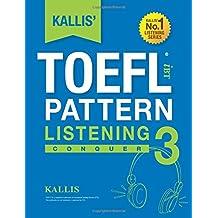 KALLIS' iBT TOEFL Pattern Listening 3: Conquer (Volume 3)