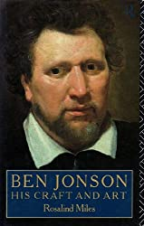 Ben Jonson: His Craft and Art