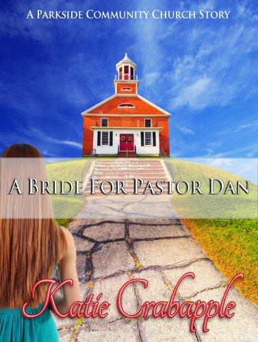 A Bride for Pastor Dan (Parkside Community Church Book 1)