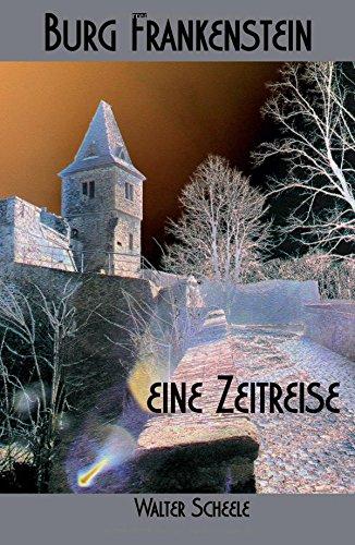 Burg Frankenstein - eine Zeitreise (German Edition)