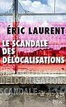 Enquête sur les délocalisations par Laurent