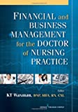 Financial and Business Management for the Doctor of Nursing Practice, , 0826109470