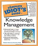 img - for The Complete Idiot's Guide to Knowledge Management by Melissie Clemmons Rumizen Ph.D. (2001-08-09) book / textbook / text book